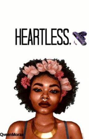 HEARTLESS by QveenMoraa