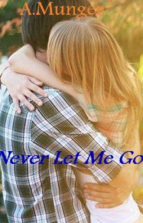 Never Let Me Go by ZKAngel18