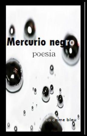 Mercurio negro by GabrielaP_LaDamaazul