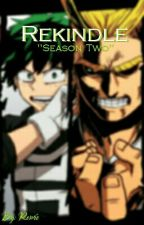 Boku No Hero Academia - Rekindle | Season One | Male Reader by Remie-
