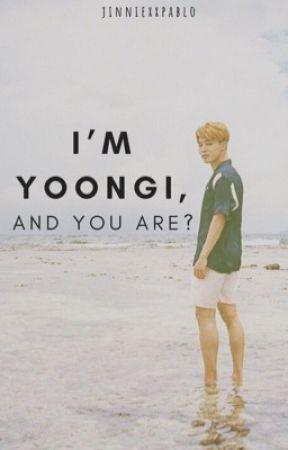I'm Yoongi, And You Are?    YoonMin by BangtanSanityyy
