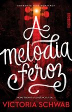A melodia feroz (Monstros da Violência, vol. 1) - Victoria Schwab by editoraseguinte