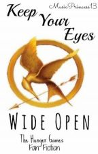 Keep Your Eyes Wide Open (The Hunger Games Fan Fiction) by BriarBooks