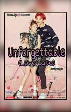 Unforgettable (Love Late) by justkyungie