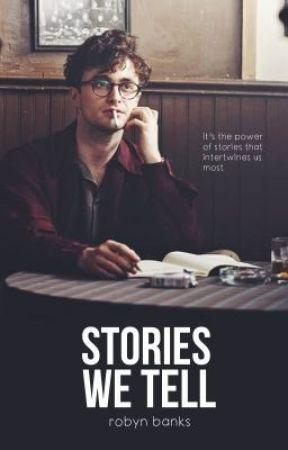 Stories We Tell by ktwriter_