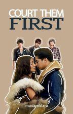 COURT THEM FIRST °[KathNiel] ✓COMPLETE by MadamKlara