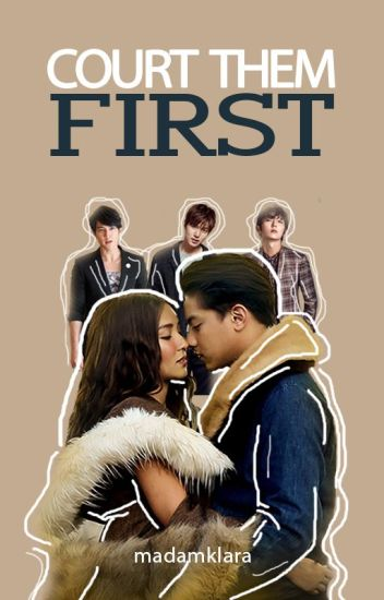 COURT THEM FIRST °[KathNiel] ✓COMPLETE