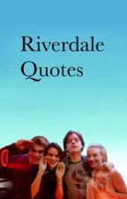 Riverdale quotes by foodisgoodxD