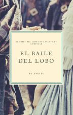 El Baile del Lobo by ann13v