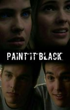 Paint It Black by RuyaSEZER