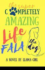 The Super Completely Amazing Life of Fala the Dog by liveluvllamas