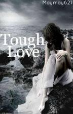 Tough Love by maymay621