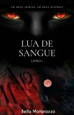 Lua de Sangue (Em Andamento) by Bella_Cardi