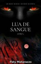 Lua de Sangue (Em Andamento) by Patii_Matarazzo