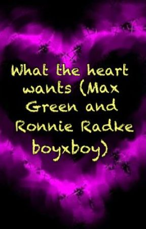 What the heart wants (Max Green and Ronnie Radke BoyXBoy) by Andysixxforever303