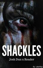 Shackles ✔ [Josh Dun x Reader] by utterflop