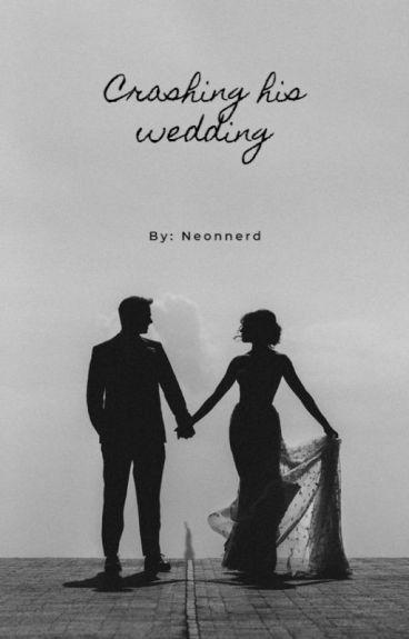 How I Crashed My Best Friend's Wedding.