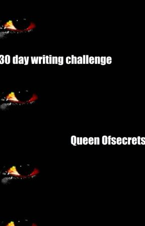 30 day writing challenge by Queen-OfSecrets