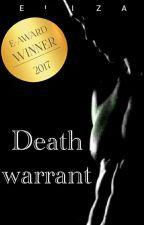 Death Warrant by o0eliza0o