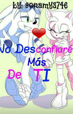 No Desconfiaré Más De TI(sonamy) by sonamy3746
