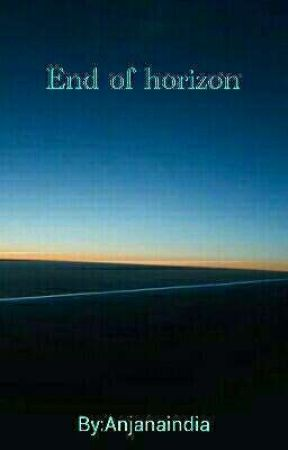 End of horizon (On Hold) by Anjanaindia