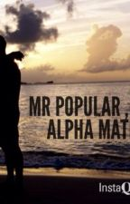 Mr Popular, My Alpha Mate by katie_and_izzy
