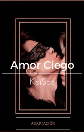 Amor Ciego / Blind Love by daitlei