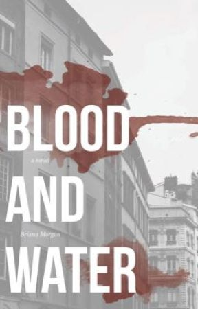 Blood and Water by brianammorgan