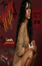 The Hip Hop Wife (Pt 2Of The D&A Love Story) (Watty Awards 2012) by camisha_neverscared