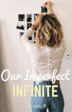 Our imperfect infinite by Effy_music_19