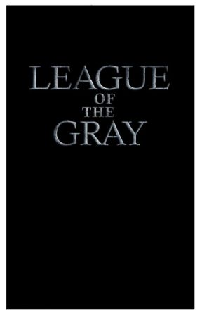 THE LEAGUE OF THE GRAY:  The Dreams by PuffMamaSandy