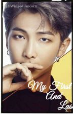 My First and Last | Kim Namjoon/BTS by VWingedUnicorn