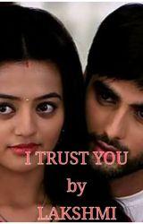 I TRUST YOU by Lakshmiraja