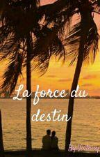 La force du destin by Victaisy