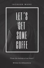 Let's get some coffee. [Jackson Wang] by alilsosnwnga