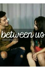 between us || Lutteo FF by xmissunperfectx