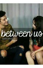 between us || Lutteo FF by xmissunperfectx