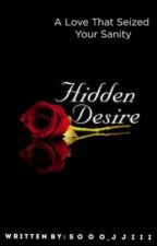 Hidden Desire (COMPLETED) by Ice_arom