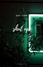 shut up ; shs - chw by markasutra