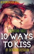 10 Ways to Kiss (10 Joshler one-shots) by InthenameofJoshDun