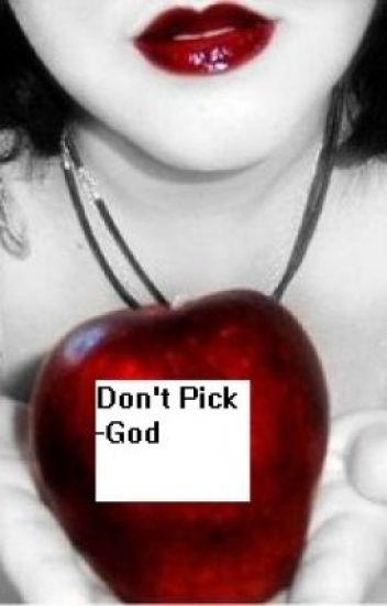 Picking Eden's Forbidden Apple
