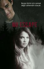 No Escape  by RuyaSEZER