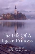 The Life Of A Lycan Princess by BTS_vkook_4life