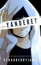 Yandere? by StrauberryJamz