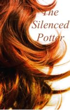 The Silenced Potter (currently being rewritten) by HufflClaw