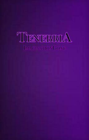 Tenebria #Wattys2017 by ImaginationGone