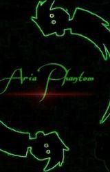 Aria Phantom (A Danny Phantom fanfic) by castaway_clifford