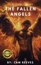THE FALLEN ANGELS (COMPLETE) by MoonDust1221