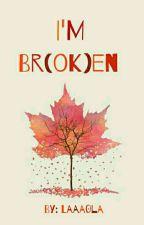 I'M BR(OK)EN by Laaa0la