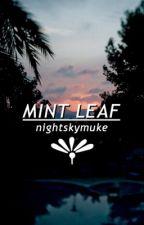 ☆:*mint leaf ☆.。.:* ➟ muke by nightskymuke